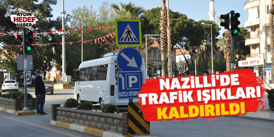 Nazilli'de trafik ışıkları kaldırıldı