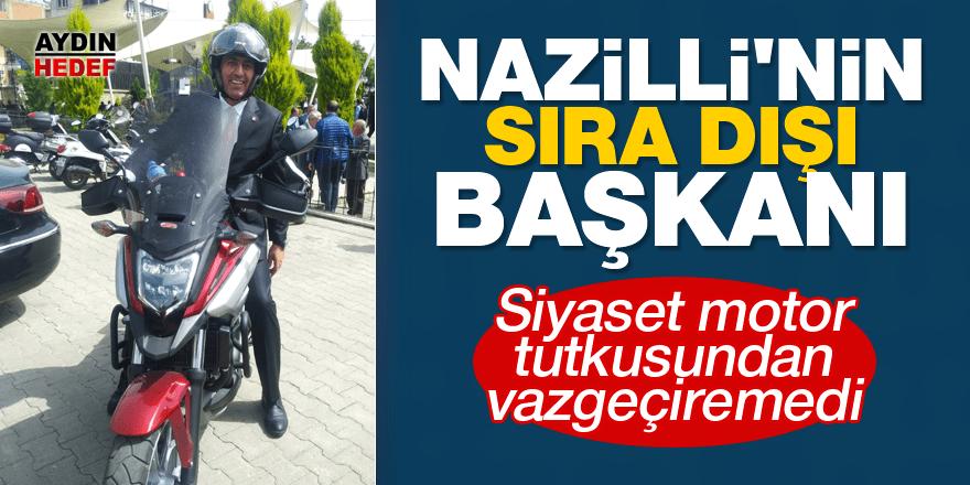 Nazilli'nin sıra dışı başkanı