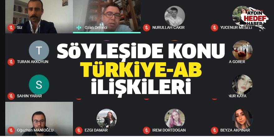 Söyleşide konu Türkiye-AB ilişkileri oldu