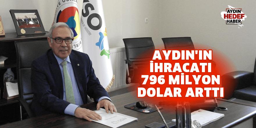 Aydın'ın ihracatı 796 milyon dolar arttı