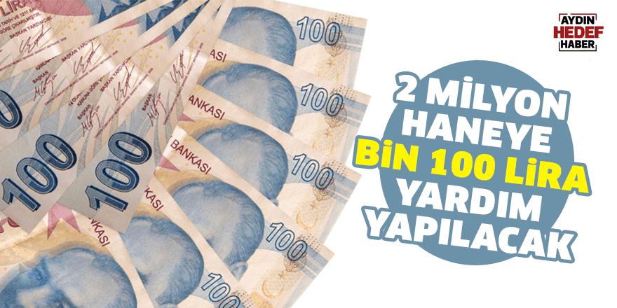 2 milyon haneye bin 100 lira yardım yapılacak