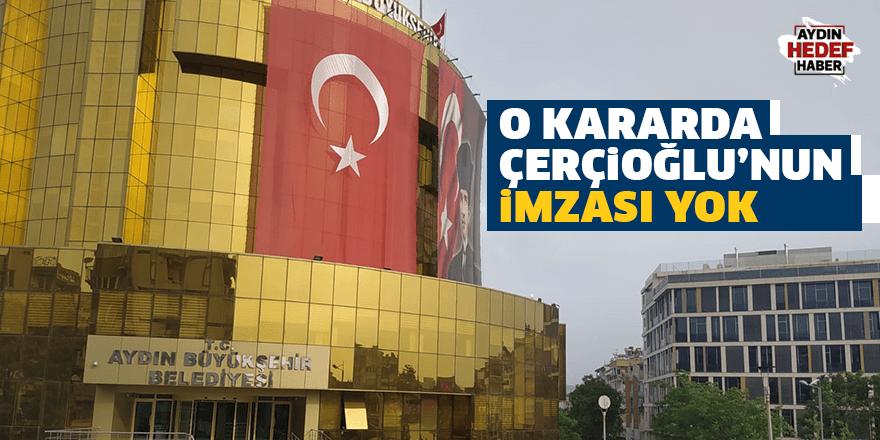 Başkan Çerçioğlu'nun imzası yok