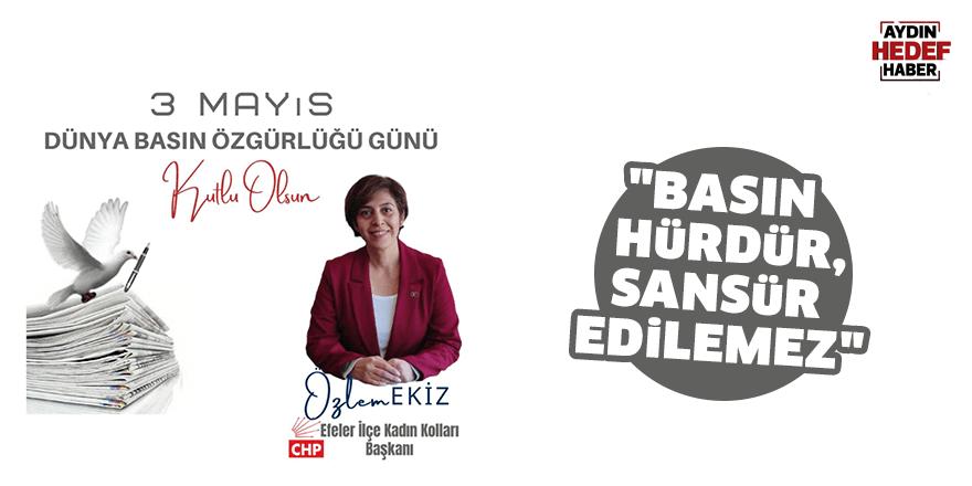 """""""Basın hürdür, sansür edilemez"""""""