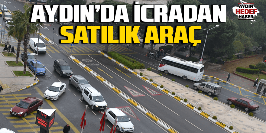 Aydın'da icradan satılık araç