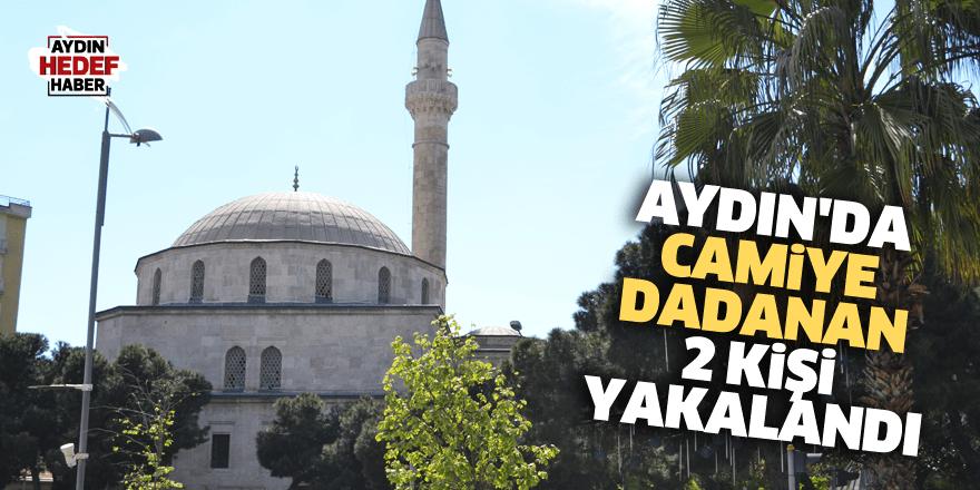 Aydın'da camiye dadanan 2 kişi yakalandı