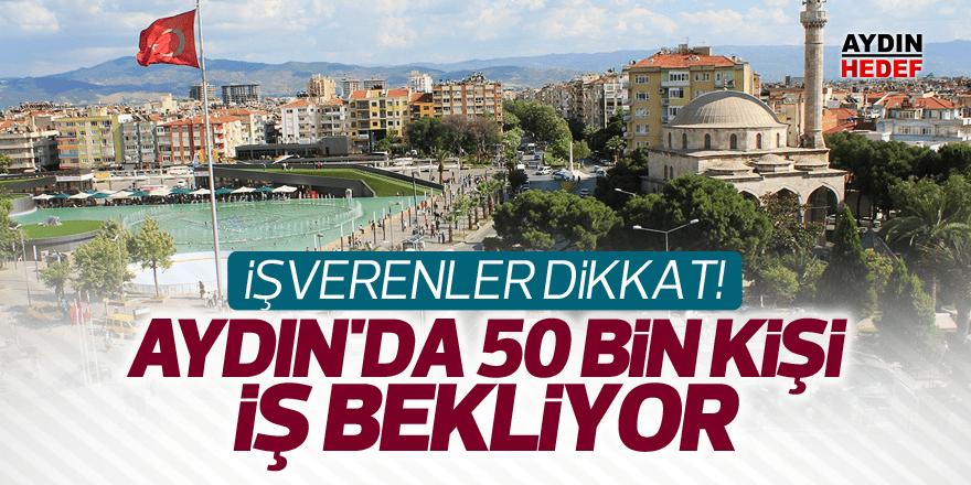 Aydın'da 50 bin kişi iş bekliyor