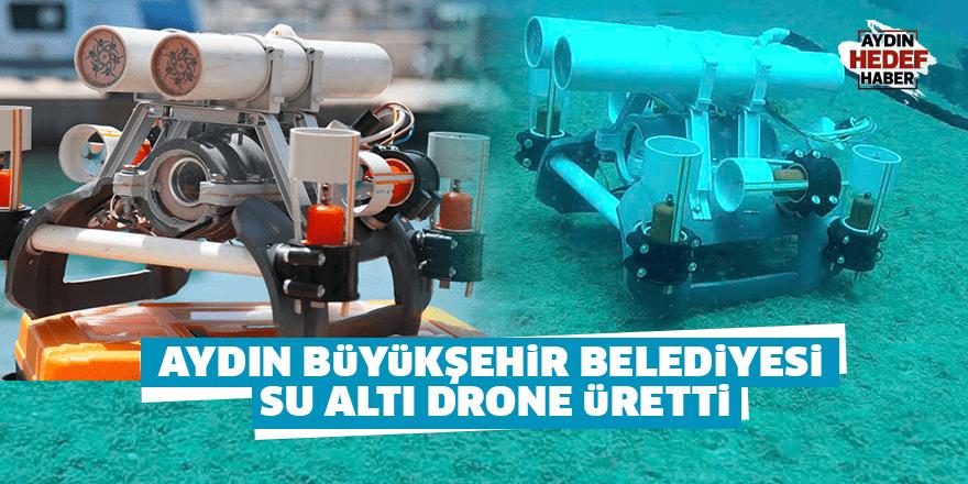 Aydın Büyükşehir Belediyesi su altı drone üretti