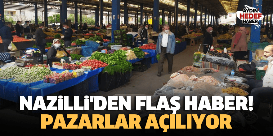 Nazilli'de semt pazarları açılıyor