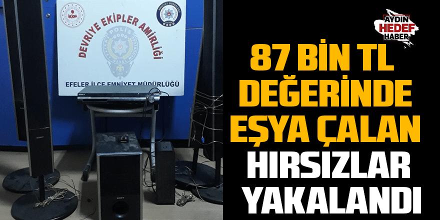 87 bin TL değerinde eşya çalan hırsızlar yakalandı