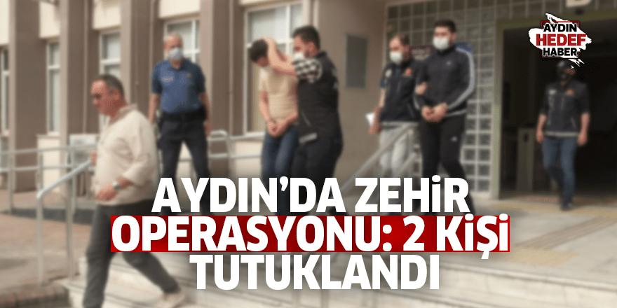 Aydın'da zehir operasyonu: 2 kişi tutuklandı