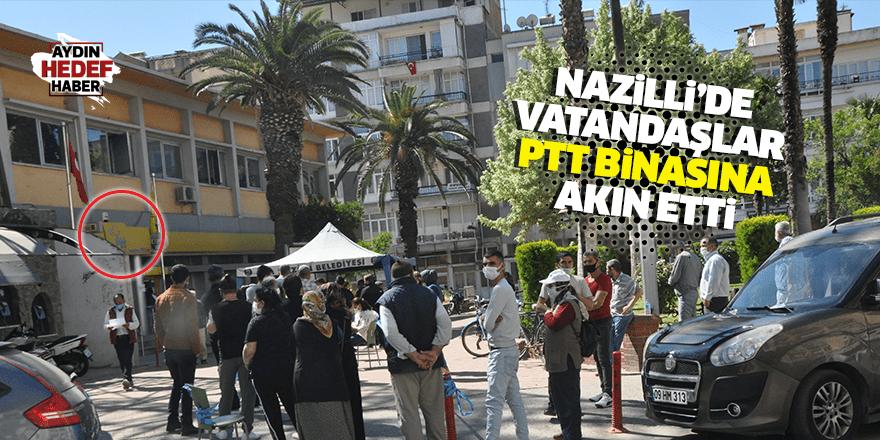 Nazilli'de vatandaşlar PTT binasına akın etti