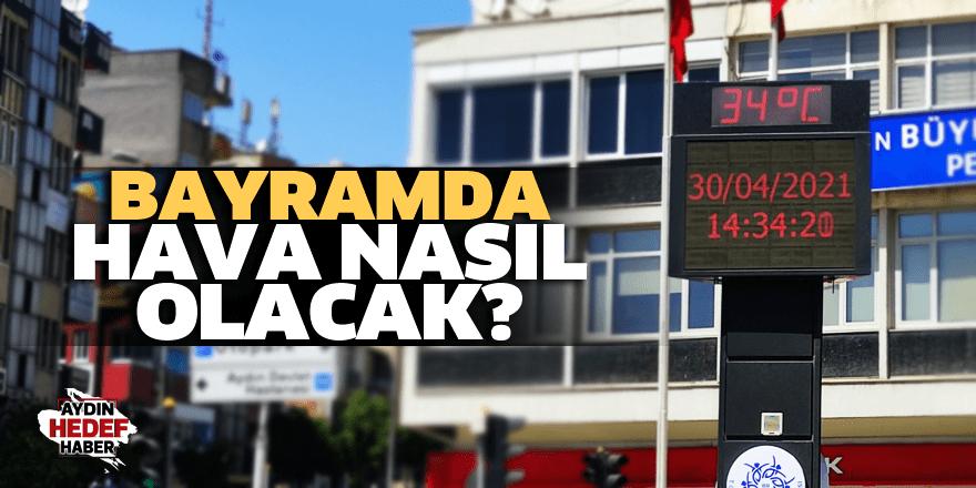Aydın'da bayramda hava nasıl olacak?