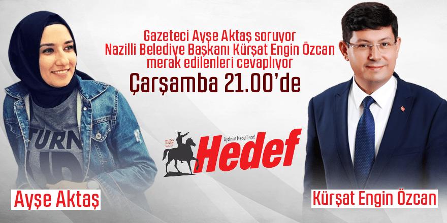 Başkan Özcan Aydın Hedef Gazetesi'nin canlı yayın konuğu