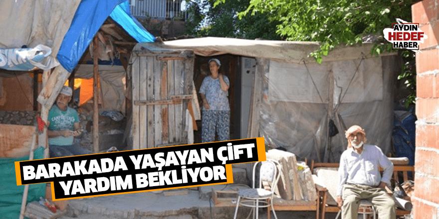 Barakada yaşayan çift yardım bekliyor