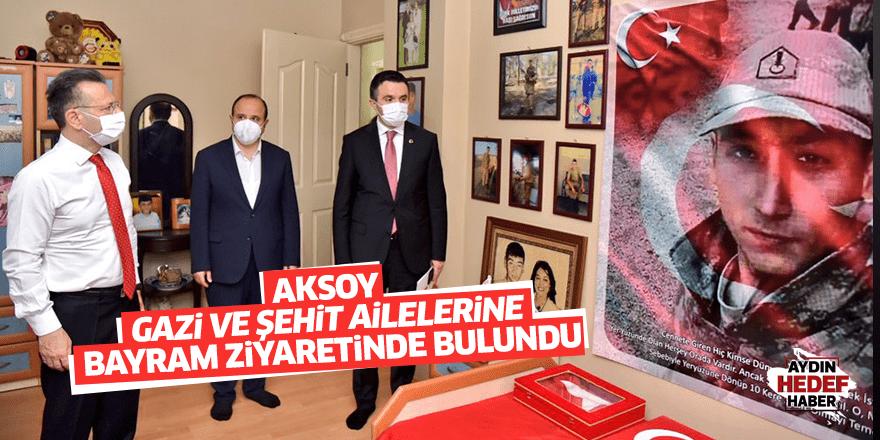 Aksoy gazi ve şehit ailelerine bayram ziyaretinde bulundu