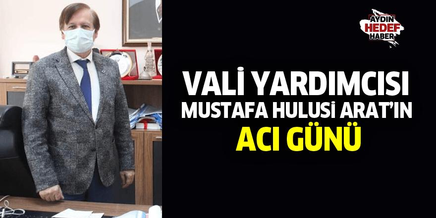 Aydın Vali Yardımcısı Mustafa Hulusi Arat'ın Acı Günü
