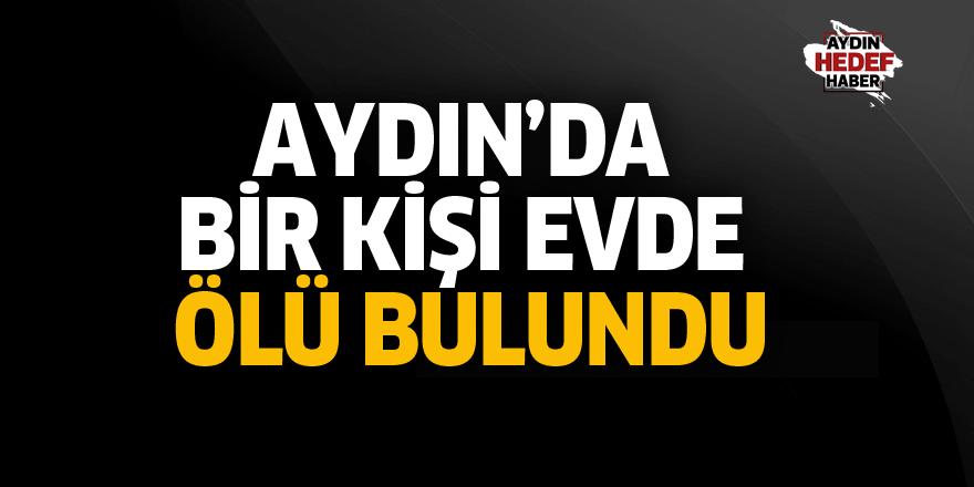 Aydın'da bir kişi evde ölü bulundu