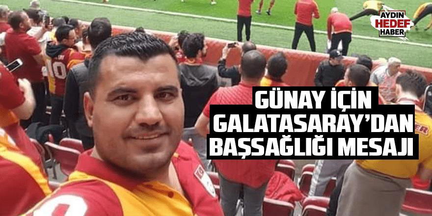 Günay için Galatasaray'dan başsağlığı mesajı