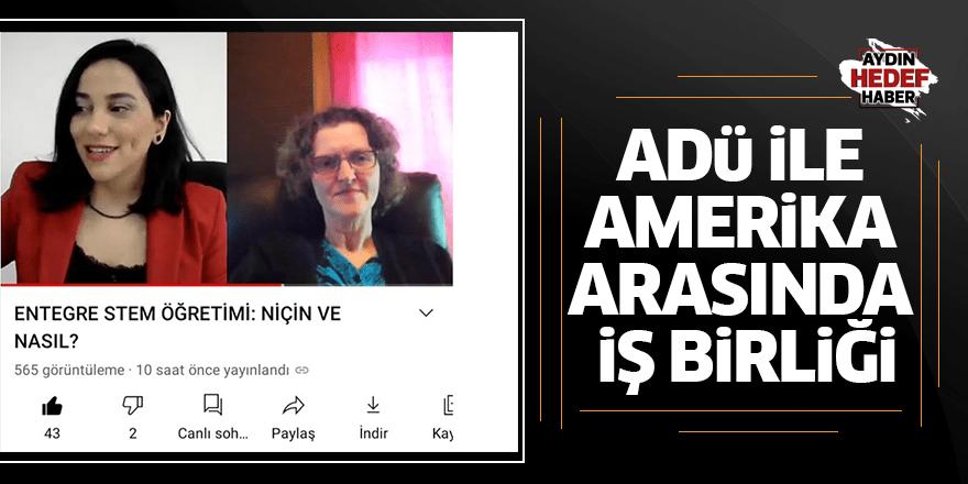 ADÜ ile Amerika arasında iş birliği