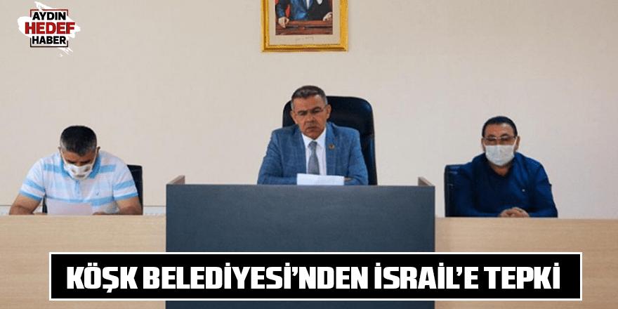 Köşk Belediyesi'nden İsrail'e tepki