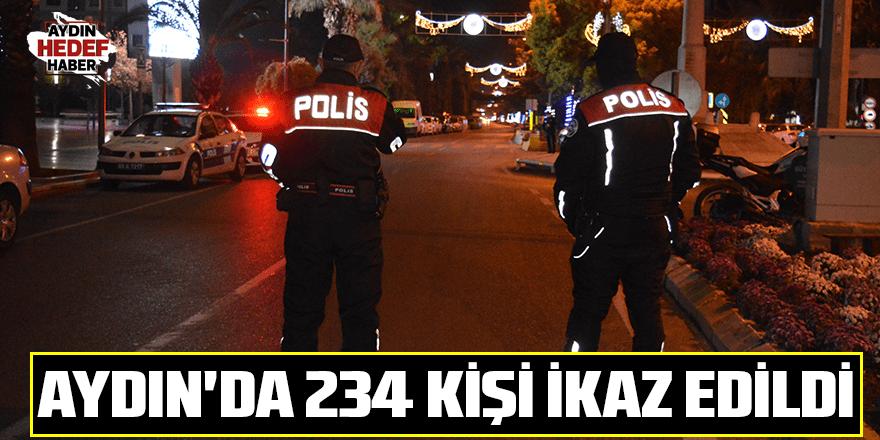 Aydın'da 234 kişi ikaz edildi