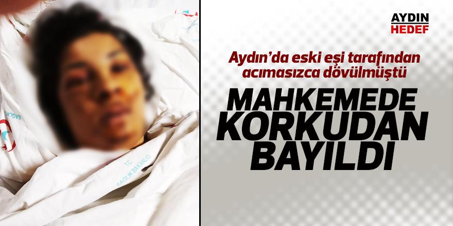 Aydın'da eski eşi tarafından acımasızca dövülmüştü