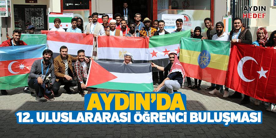 Aydın'da 12. Uluslararası Öğrenci Buluşması
