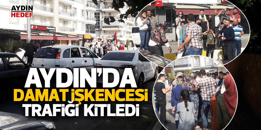 Aydın'da damat işkencesi trafiği kitledi