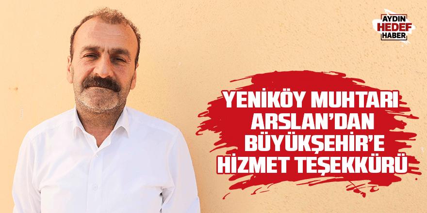 Yeniköy Muhtarı Arslan'dan Büyükşehir'e hizmet teşekkürü