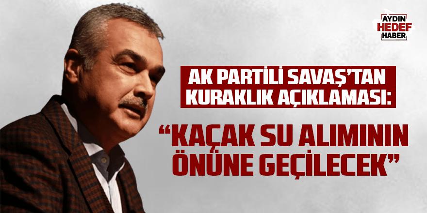 AK Partili Savaş'tan kuraklık açıklaması