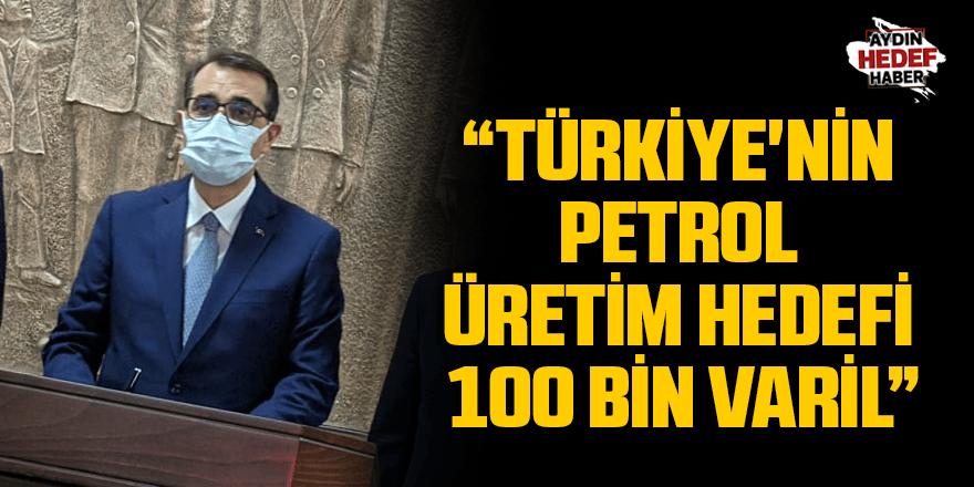 Türkiye'nin petrol üretim hedefi 100 bin varil