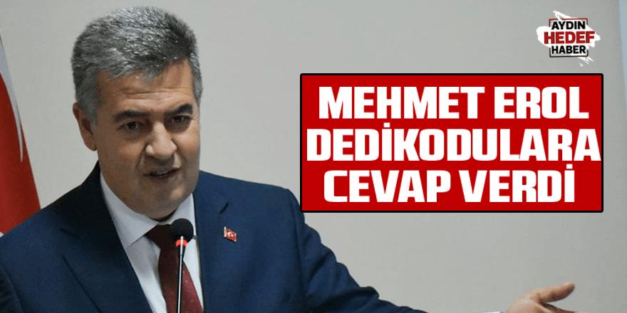 Mehmet Erol dedikodulara cevap verdi