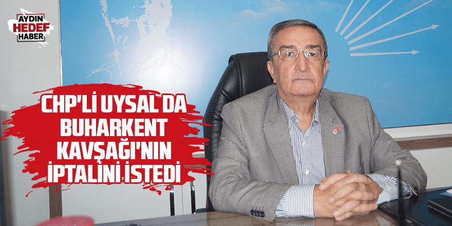 CHP'li Uysal da Buharkent Kavşağı'nın iptalini istedi