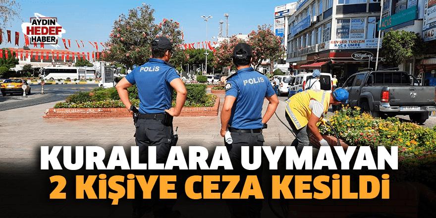 Kurallara uymayan 2 kişiye ceza kesildi