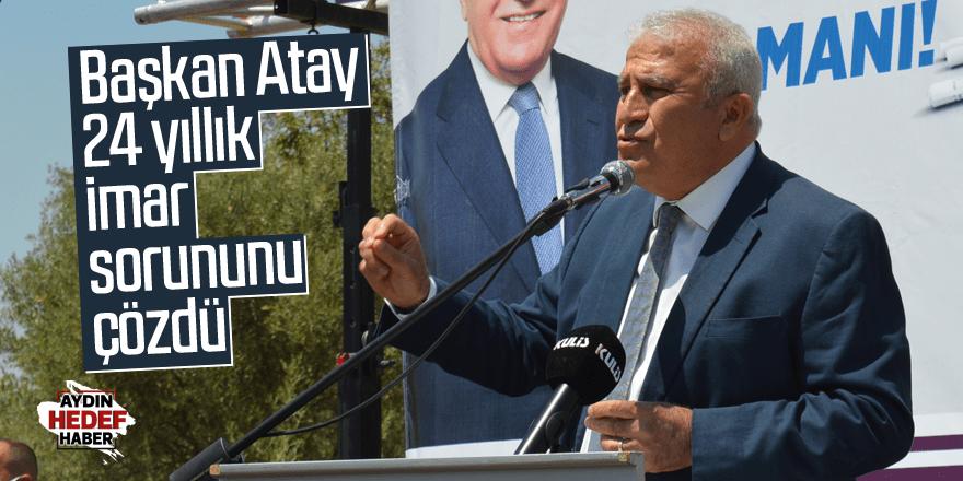 Başkan Atay 24 yıllık imar sorununu çözdü