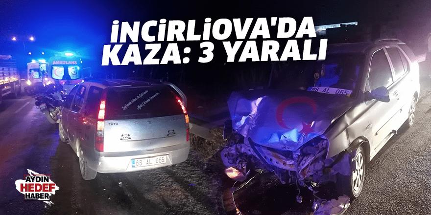 İncirliova'da kaza: 3 yaralı