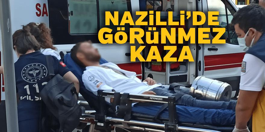 Nazilli'de görünmez kaza