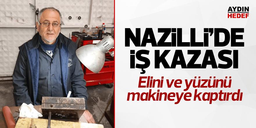 Nazilli'de usta elini makineye kaptırdı