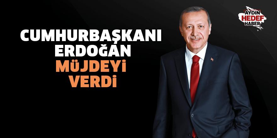 Cumhurbaşkanı Erdoğan müjde verdi
