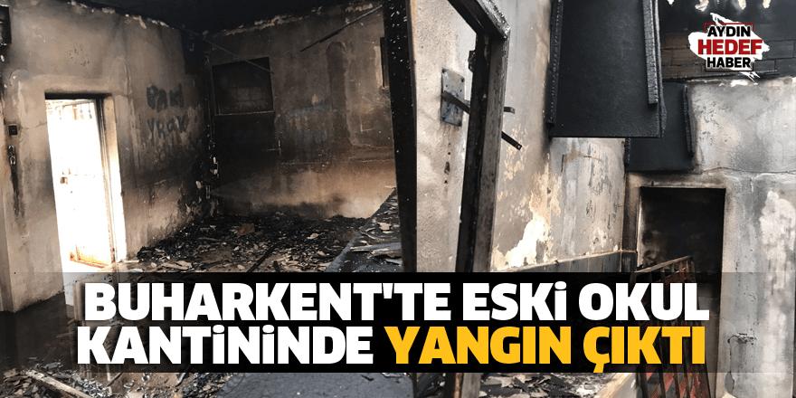 Buharkent'te eski okul kantininde yangın çıktı