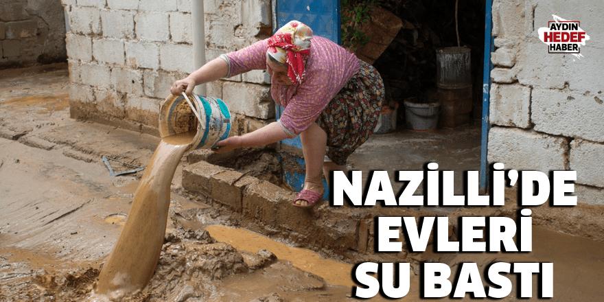 Nazilli'de evleri su bastı
