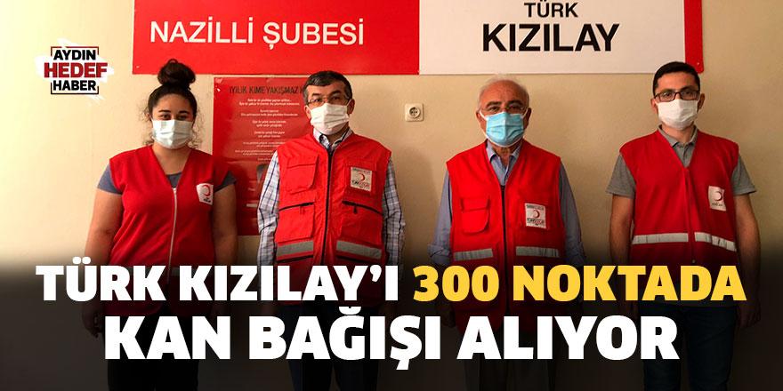 Türk Kızılay'ı 300 noktada kan bağışı alıyor