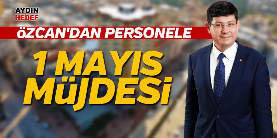 Başkan Özcan'dan personele 1 Mayıs müjdesi