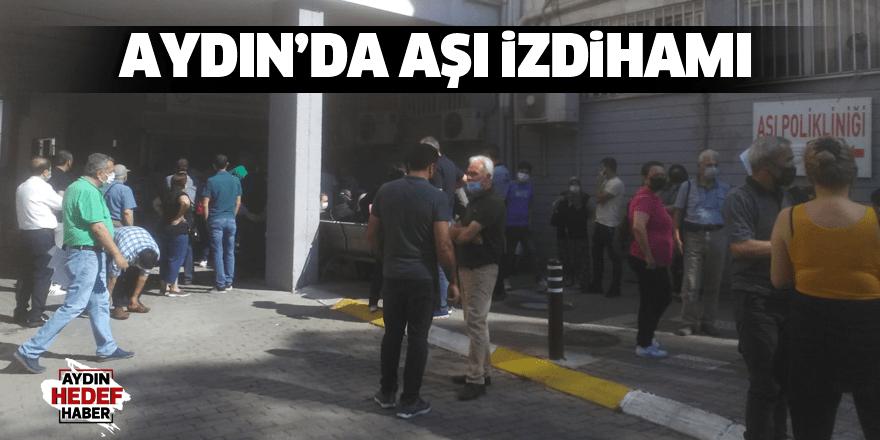 Aydın'da aşı izdihamı