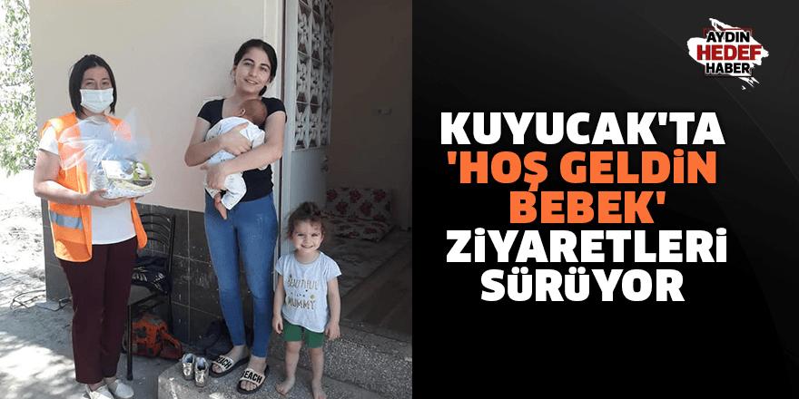 Kuyucak'ta 'Hoş geldin bebek' ziyaretleri sürüyor