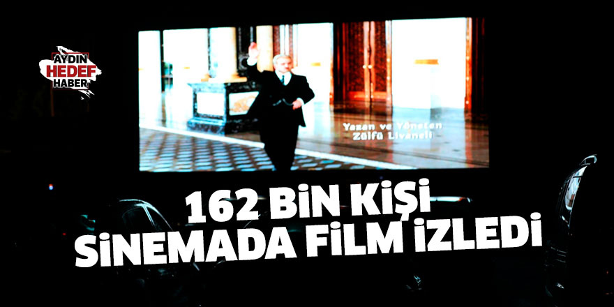 162 bin 661 kişi sinemada film izledi