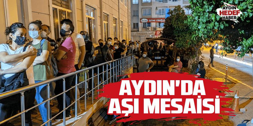 Aydın'da aşı mesaisi