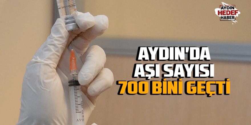 Aydın'da aşı sayısı 700 bini geçti