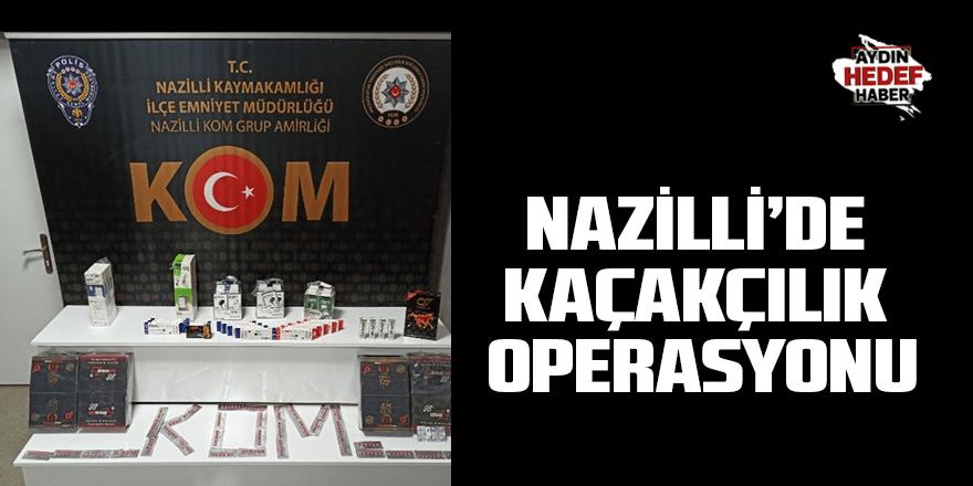 Nazilli'de kaçakçılık operasyonu