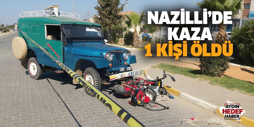Nazilli'de kaza : 1 kişi öldü
